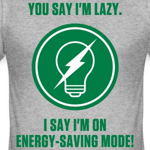 Energy Saving Mode 1 (2c)++ T-Shirts - Men's Slim Fit T-Shirt