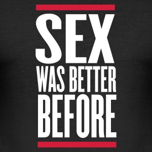 Nero sex was better before T-shirt - Maglietta aderente da uomo