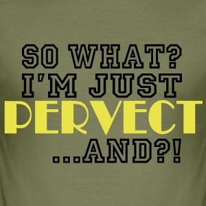 So What / Pervect - Männer Slim Fit T-Shirt