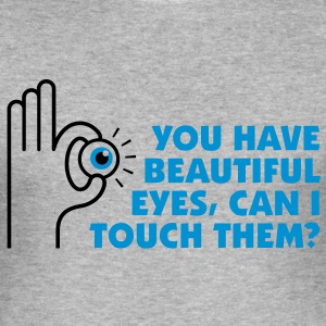 You Have Beautiful Eyes 2 (2c)++ T-shirts - slim fit T-shirt