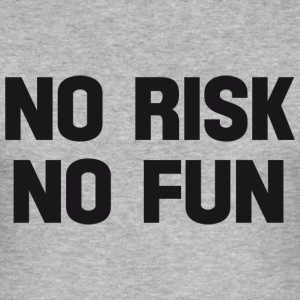 no risk no fun T-Shirts - Men's Slim Fit T-Shirt