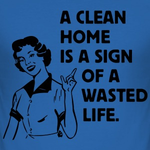 a clean home is a sign of a  life T-shirts - Slim Fit T-shirt herr