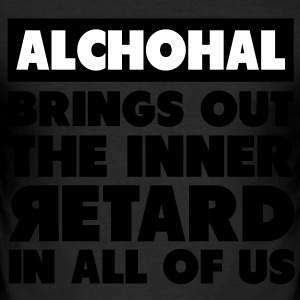 Alchohal Brings Out the Inner Retard in All of Us T-Shirts - Men's Slim Fit T-Shirt