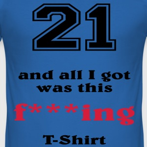 21 and all I got... T-shirts - Herre Slim Fit T-Shirt