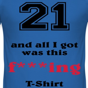 21 and all I got... T-shirts - Slim Fit T-shirt herr