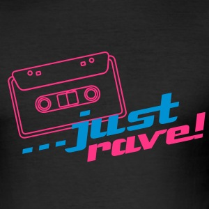 JUST RAVE! - Männer Slim Fit T-Shirt