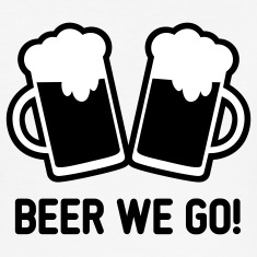 Beer we go T-Shirts