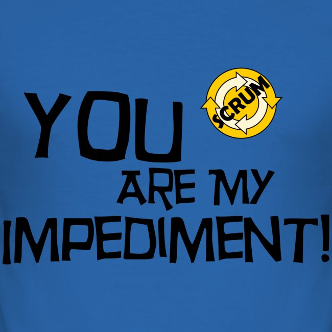 You Are My Impediment