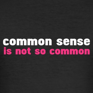 Nero common sense is not so common T-shirt - Maglietta aderente da uomo