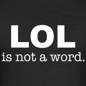 lol is not a word Tee shirts - Tee shirt près du corps Homme