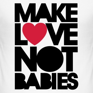 Wit Make love not babies T-shirts - slim fit T-shirt