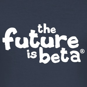 Dark navy The future is beta T-Shirts - Männer Slim Fit T-Shirt