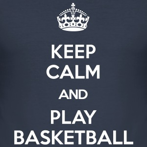 KEEP CALM AND PLAY BASKETBALL T-Shirts - Men's Slim Fit T-Shirt
