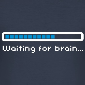 Waiting for brain (loading bar) / Funny humor T-shirts - Slim Fit T-shirt herr