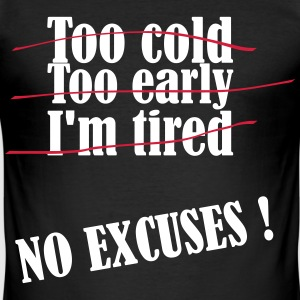No Excuses T-Shirts - Men's Slim Fit T-Shirt
