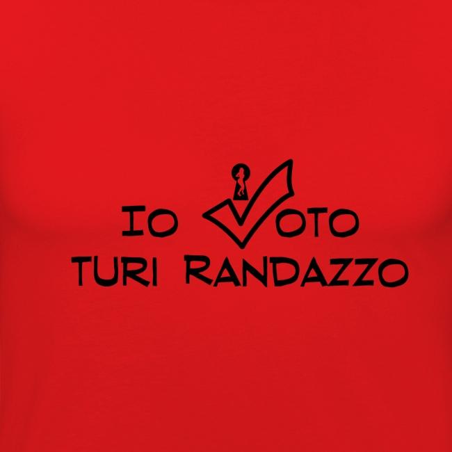 Io voto Turi Randazzo (SCRITTA NERA - MAGLIETTA TUTTI I COLORI)