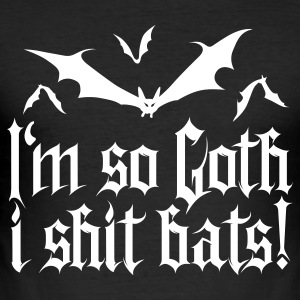 I'm so goth I shit Bats 1.2 T-Shirts - Männer Slim Fit T-Shirt