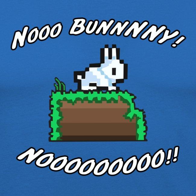 Nooo BUNNNNY! NOOOOOOOOO!!