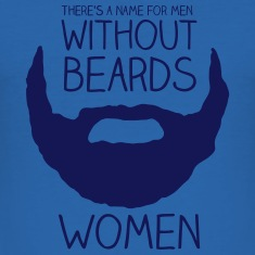 Tee shirts There's a name for men without beards - women