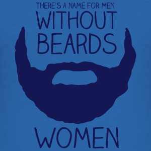There's a name for men without beards - women T-shirts - slim fit T-shirt