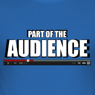 Design ~ Part of the AUDIENCE