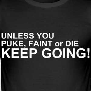 Keep Going T-Shirts - Männer Slim Fit T-Shirt