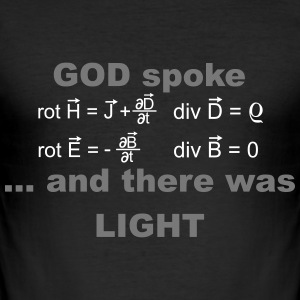 God spoke..Maxwell's equations and there was light T-Shirts - Männer Slim Fit T-Shirt