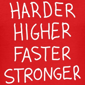Harder Higher Faster Stronger - Männer Slim Fit T-Shirt
