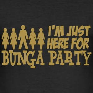 I'm just here for BUNGA PARTY T-Shirts - Männer Slim Fit T-Shirt