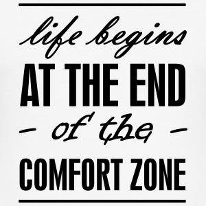 life begins at the end of the comfort zone Vektor T-Shirts - Men's Slim Fit T-Shirt