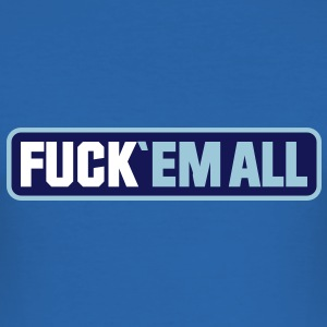 fuck_em_all_vec_3en T-Shirts - Men's Slim Fit T-Shirt