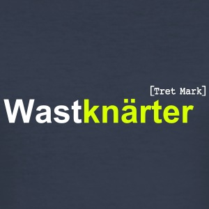 Wastknärter - Männer Slim Fit T-Shirt