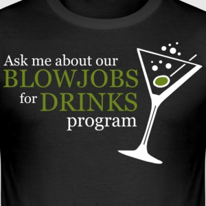 Schwarz BLOWJOBS for DRINKS program T-Shirts - Männer Slim Fit T-Shirt