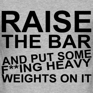 Raise the Bar Camisetas - Camiseta ajustada hombre