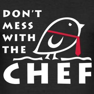 TWEETLERCOOLS - Don't mess with the CHEF | Slim Fit Shirt - Männer Slim Fit T-Shirt