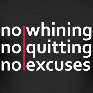 No Whining | No Quitting | No Excuses T-skjorter - Slim Fit T-skjorte for menn
