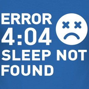 Error 404 Sleep not found Tee shirts - Men's Slim Fit T-Shirt