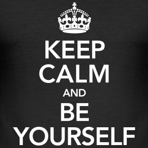 Keep Calm And Be Yourself T-skjorter - Slim Fit T-skjorte for menn