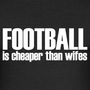Svart football is cheaper than wifes T-shirts - Slim Fit T-shirt herr
