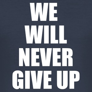 Navy we will never give up T-shirt - Maglietta aderente da uomo