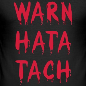 Warn hata Tach - Männer Slim Fit T-Shirt