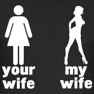 your wife vs my wife T-Shirts - Männer Slim Fit T-Shirt