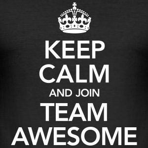 Keep Calm And Join Team Awesome T-Shirts - Männer Slim Fit T-Shirt