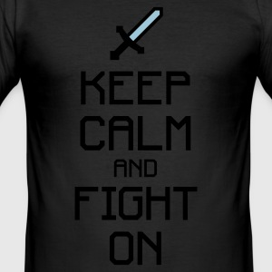 Keep calm and fight on 2c T-Shirts - Männer Slim Fit T-Shirt