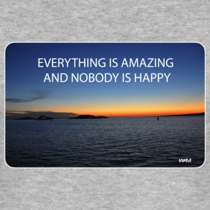 everything is amazing and nobody is happy T-shirt - Maglietta aderente da uomo