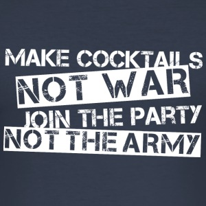 Make Cocktails, Not War... - white T-Shirts - Männer Slim Fit T-Shirt