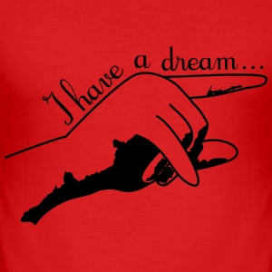 I have a dream... Tee shirts - Tee shirt près du corps Homme