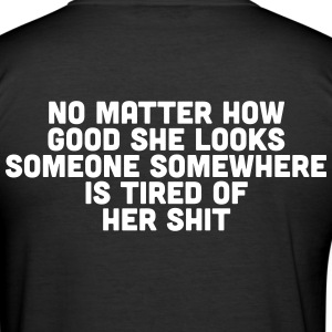 No matter how good she looks  T-Shirts - Men's Slim Fit T-Shirt