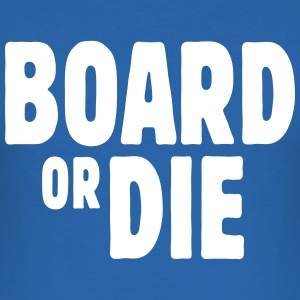 board or die T-shirts - slim fit T-shirt