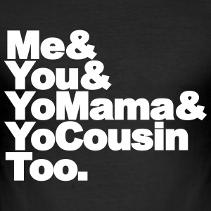 Outkast - Me, You, Yomama and Yocousin too T-shirts - slim fit T-shirt